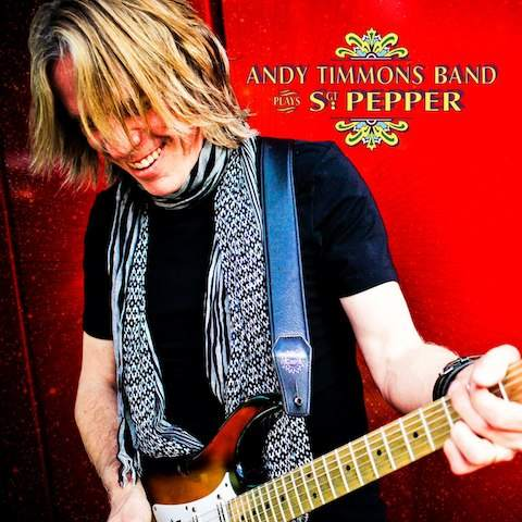 Andy Timmons Band - Plays Sgt. Pepper (2011)
