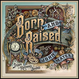 John Mayer Born and Raised