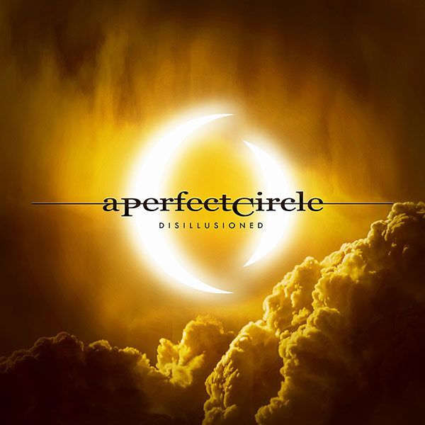 a-perfect-circle_disillusioned_600.jpg
